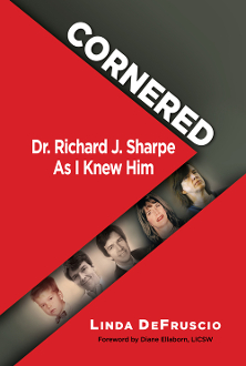 Cornered: Dr. Richard J. Sharpe; As I Knew Him