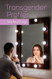 (Available Now) Transgender Profiles: Time for a Change